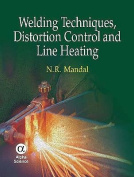 Welding Techniques, Distortion Control and Line Heating