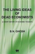 The Living Ideas of Dead Economists