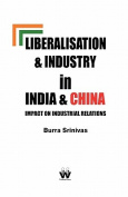 Liberalisation and Industry in India and China