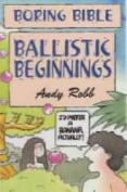 Ballistic Beginnings