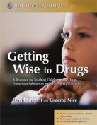 Getting Wise to Drugs