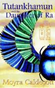 Tutankhamun and the Daughter of Ra