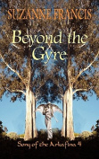 Beyond the Gyre [Song of the Arkafina #4]