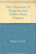 Disasters of Dragons & Other Fiery Fiascos
