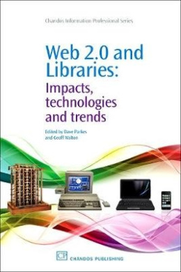 Web 2.0 and Libraries: Impacts, Technologies and Trends