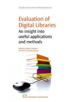 Evaluation of Digital Libraries: An insight into Useful Applications and Methods (Chandos Information Professional Series)