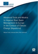 Advanced Tools and Models to Improve River Basin Management in Europe in the Context of Global Change