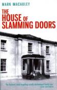 The House of Slamming Doors