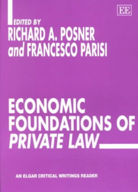 Economic Foundations of Private Law (Elgar Critical Writings Reader S.)