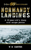 D-Day 60th Anniversary, Normandy Landings, a 19-Year-Old's Diary with Unique Photos