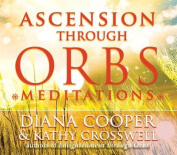 Ascension Through Orbs Meditations [Audio]