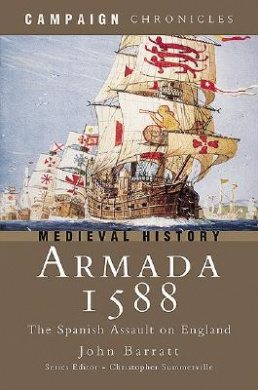 Armada 1588: The Spanish Assault on England (Campaign Chronicles S.)