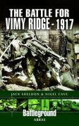 The Battle of Vimy Ridge 1917