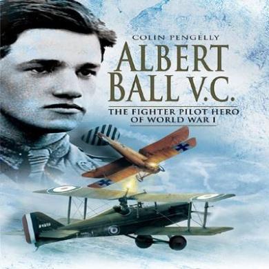 Albert Ball VC: The Fighter Pilot Hero of the World War I
