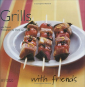 Grills (With Friends)
