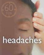 Headaches (60 Tips)
