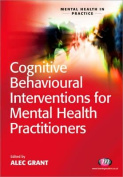 Cognitive Behavioural Interventions for Mental Health Practitioners