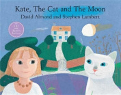 Kate, The Cat and The Moon [Audio]