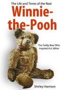 The Life and Times of Winnie the Pooh
