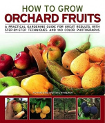 How to Grow Orchard Fruits