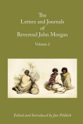 Letters and Journals of Reverend John Morgan, Missionary at Otawhao, 1833-1865, Volume 2