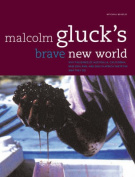 Malcolm Gluck's Brave New World
