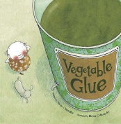 Vegetable Glue [Board book]