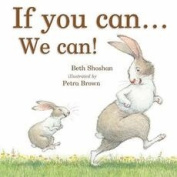 If You Can We Can!