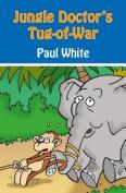 Jungle Doctor's Tug-of-war