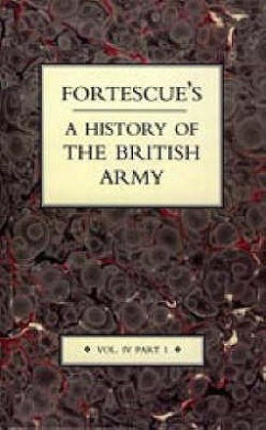 Fortescue's History of the British Army: v. 4, Pt. I