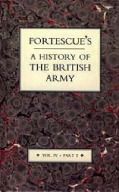 Fortescue's History of the British Army: v. 4, Pt. 2