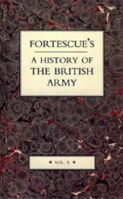 Fortescue's History of the British Army: v. 10
