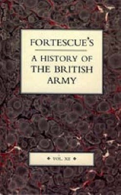 Fortescue's History of the British Army: v. 12
