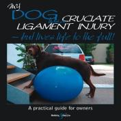 My Dog Has Cruciate Ligament Injury