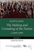 Scotland: The Making and Unmaking of the Nation c1100-1707