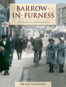 Barrow-In-Furness - A History And Celebration