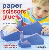 Paper Scissors Glue