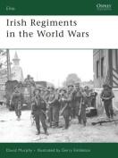 Irish Regiments in the World Wars