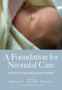 A Foundation for Neonatal Care