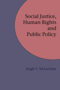 Social Justice, Human Rights and Public Policy