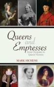 Queens and Empresses
