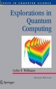Explorations in Quantum Computing