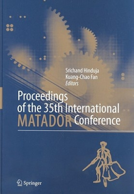Proceedings of the 35th International MATADOR Conference: Formerly the International Machine Tool Design and Research Conference