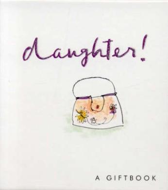 Daughter! (Helen Exley Giftbooks)