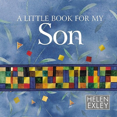 A Little Book for My Son (Helen Exley Giftbooks)