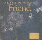A Little Book for a Friend