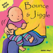 Childs Play Books CPY9781846431319 Baby Gym Bounce and Jiggle