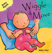 Childs Play Books CPY9781846431326 Baby Gym Wiggle and Move