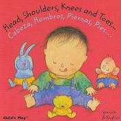 Head, Shoulders, Knees and Toes.../Cabeza, Hombros, Piernas, Pies... (Baby Board Books) [Board book]