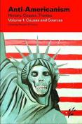Anti-Americanism,Vol.1